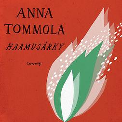 Tommola, Anna - Haamusärky, äänikirja