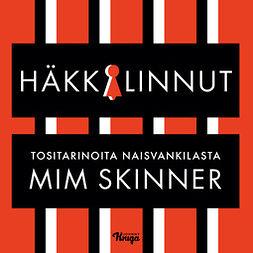Skinner, Mim - Häkkilinnut: Tositarinoita naisvankilasta, äänikirja
