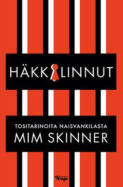 Skinner, Mim - Häkkilinnut: Tositarinoita naisvankilasta, e-kirja