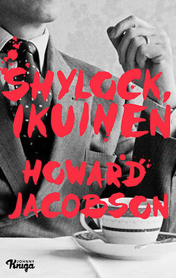 Jacobson, Howard - Shylock, ikuinen, e-kirja