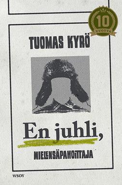 Kyrö, Tuomas - En juhli, Mielensäpahoittaja, ebook