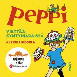 Lindgren, Astrid - Peppi viettää syntymäpäiviä, äänikirja