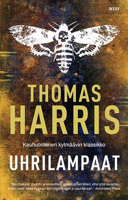 Harris, Thomas - Uhrilampaat, e-kirja