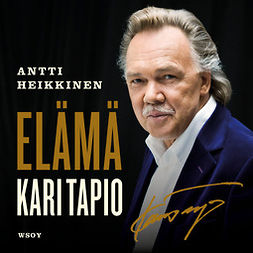 Heikkinen, Antti - Kari Tapio. Elämä, audiobook