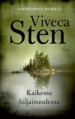 Sten, Viveca - Kaikessa hiljaisuudessa, e-bok