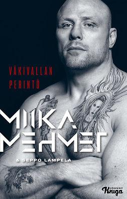 Mehmet, Miika - Miika Mehmet: Väkivallan perintö, e-kirja