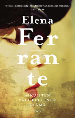 Ferrante, Elena - Aikuisten valheellinen elämä, e-kirja