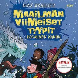 Brallier, Max - Maailman viimeiset tyypit - Kosminen kauhu, äänikirja
