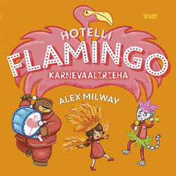 Milway, Alex - Hotelli Flamingo: Karnevaalirieha, audiobook