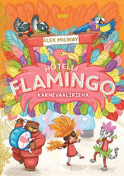 Milway, Alex - Hotelli Flamingo: Karnevaalirieha, ebook