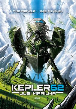 Parvela, Timo - Kepler62 Uusi maailma: Gaia, e-kirja