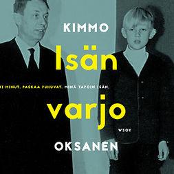 Oksanen, Kimmo - Isän varjo, äänikirja