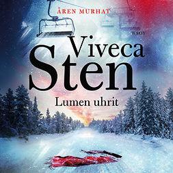 Sten, Viveca - Lumen uhrit, audiobook