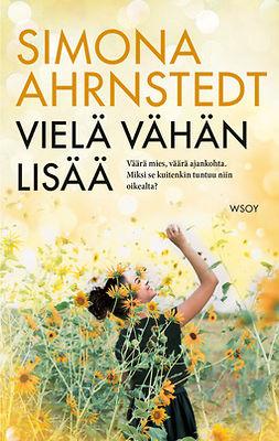 Ahrnstedt, Simona - Vielä vähän lisää, e-kirja