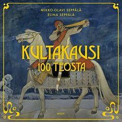 Seppälä, Mikko-Olavi - Kultakausi: 100 teosta, äänikirja