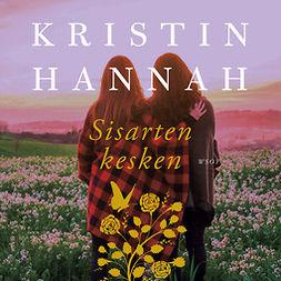 Hannah, Kristin - Sisarten kesken, äänikirja