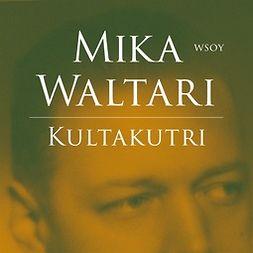 Waltari, Mika - Kultakutri, äänikirja
