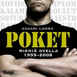 Luoma, Sakari - Poket: Miehiä ovella 1955-2008, äänikirja