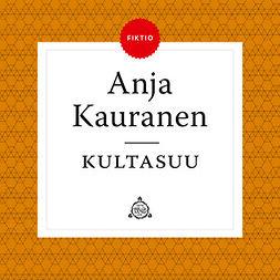 Kauranen, Anja - Kultasuu, äänikirja