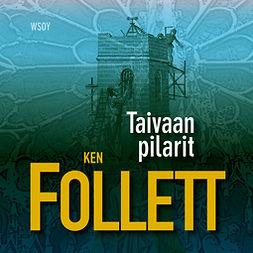 Follett, Ken - Taivaan pilarit, audiobook