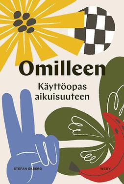 Ekberg, Stefan - Omilleen: Käyttöopas aikuisuuteen, e-kirja