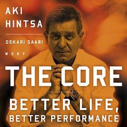 Saari, Oskari - The Core - Better Life, Better Performance, audiobook
