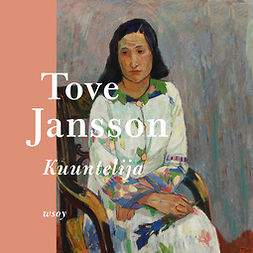 Jansson, Tove - Kuuntelija, audiobook