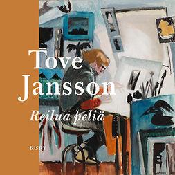 Jansson, Tove - Reilua peliä, äänikirja