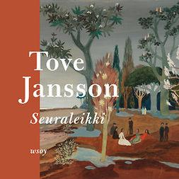 Jansson, Tove - Seuraleikki, audiobook