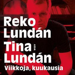 Lundán, Reko - Viikkoja, kuukausia, äänikirja