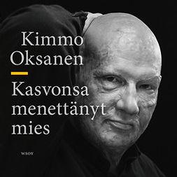 Oksanen, Kimmo - Kasvonsa menettänyt mies, äänikirja