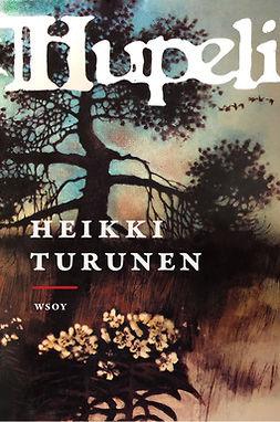 Turunen, Heikki - Hupeli, ebook