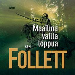 Follett, Ken - Maailma vailla loppua, äänikirja