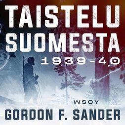 Sander, Gordon F. - Taistelu Suomesta 1939-1940, äänikirja