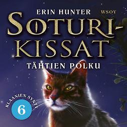 Hunter, Erin - Soturikissat: Klaanien synty 6: Tähtien polku, äänikirja