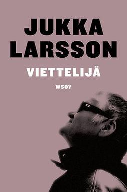 Larsson, Jukka - Viettelijä, e-kirja