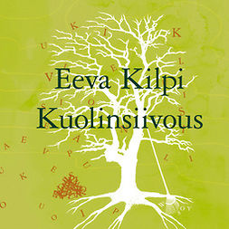 Kilpi, Eeva - Kuolinsiivous, audiobook