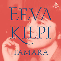 Kilpi, Eeva - Tamara, äänikirja