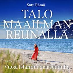 Rämö, Satu - Talo maailman reunalla, audiobook