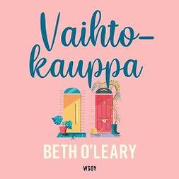O'Leary, Beth - Vaihtokauppa, äänikirja