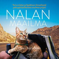 Nicholson, Dean - Nalan maailma: Tarina miehen ja löytökissan ihmeellisestä polkupyöräseikkailusta maailman ympäri, äänikirja