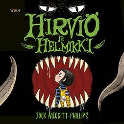 Meggitt-Phillips, Jack - Hirviö ja Helmikki, äänikirja