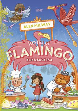Milway, Alex - Hotelli Flamingo: Kokkauskisa, e-kirja