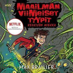 Brallier, Max - Maailman viimeiset tyypit - Keskiyön miekka, äänikirja