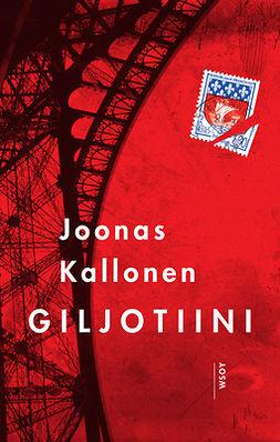 Kallonen, Joonas - Giljotiini, ebook