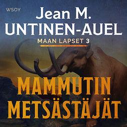 Untinen-Auel, Jean M. - Mammutin metsästäjät, äänikirja