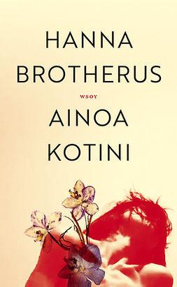 Brotherus, Hanna - Ainoa kotini, e-kirja