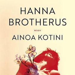 Brotherus, Hanna - Ainoa kotini, äänikirja