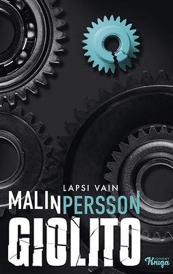 Giolito, Malin Persson - Lapsi vain, e-kirja