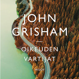Grisham, John - Oikeuden vartijat, äänikirja